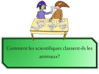 Comment les scientifiques classent-ils les animaux?