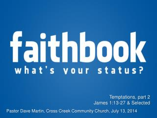 Temptations, part 2 James 1:13-27 & Selected