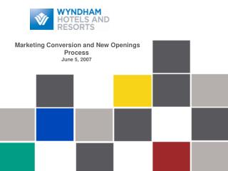 Marketing Conversion and New Openings Process