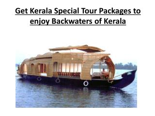 Get Kerala Special Tour Packages to enjoy Backwaters of Kera