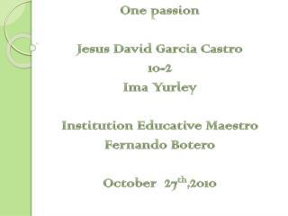 One passion Jesus David Garcia Castro 10-2 Ima  Yurley