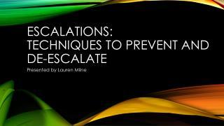 Escalations:  Techniques to Prevent and De-Escalate