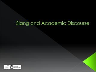 Slang and Academic Discourse