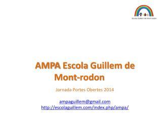 Jornada Portes  Obertes  2014 ampaguillem@gmail.com http://escolaguillem.com/index.php/ampa /