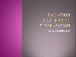 Radiation PowerPoint Presentation