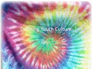 Defining Youth Culture
