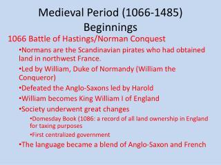 Medieval Period (1066-1485) Beginnings