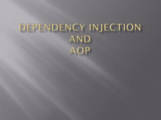 Dependency Injection  and AOP