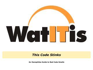 This Code Stinks