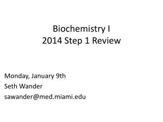 Biochemistry I 2014 Step 1 Review