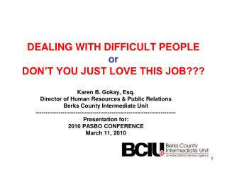DEALING WITH DIFFICULT PEOPLE or DON'T YOU JUST LOVE THIS JOB???