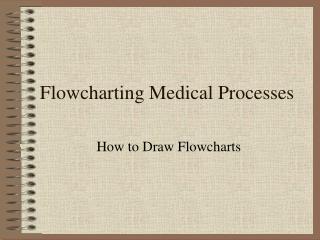 Flowcharting Medical Processes