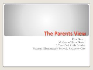 The Parents View