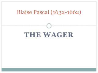 Blaise Pascal (1632-1662)