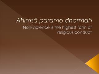 Ahimsā paramo dharmah