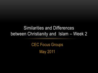 Similarities and Differences  between Christianity and  Islam � Week 2