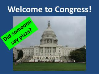 Welcome to Congress!