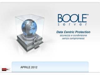 Data  Centric Protection sicurezza e condivisione  senza compromessi