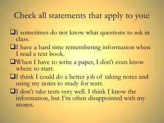 Check all statements that apply to you: