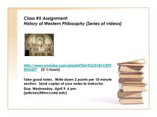 Class  #5 Assignment: History of Western Philosophy (Series of videos)