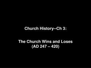 Church History--Ch 3:
