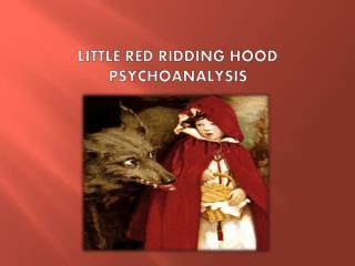 Little Red ridding hood psychoanalysis