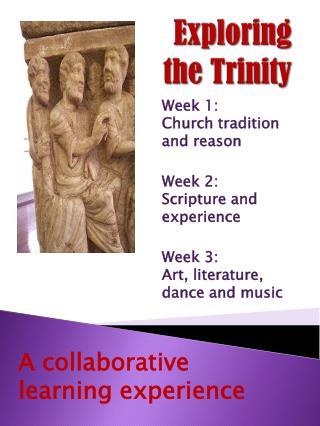 Exploring  the Trinity