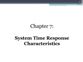 Chapter  7: System  Time  Response Characteristics