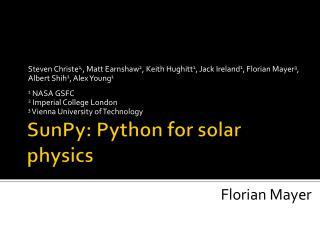 SunPy : Python for solar physics