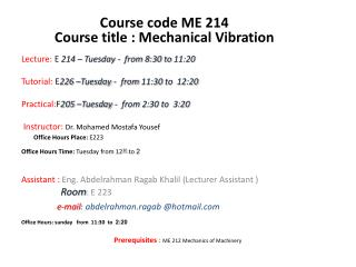Lecture:  E  214  – Tuesday -  from 8:30 to 11:20