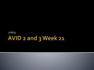 AVID 2 and 3 Week 21