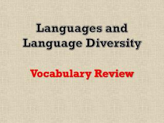 Languages  and Language Diversity