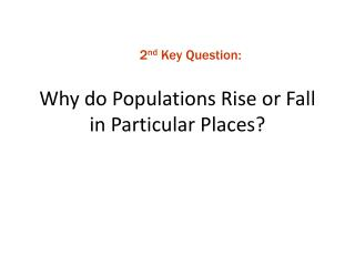 Why do Populations Rise or Fall in Particular Places?