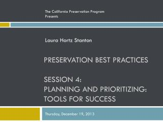 Preservation Best Practices Session 4: Planning and Prioritizing: Tools for Success