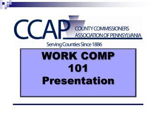 WORK COMP  101 Presentation