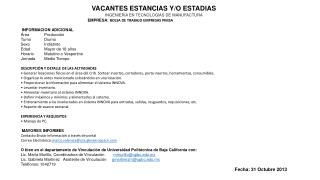 VACANTES ESTANCIAS Y/O ESTADIAS 	INGENIER Í A EN TECNOLOG Í AS DE MANUFACTURA
