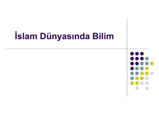 İslam Dünyasında Bilim