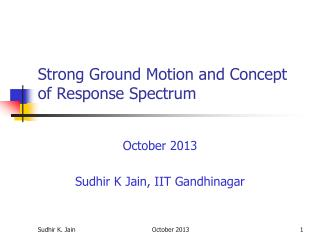 Strong Ground Motion and Concept of Response Spectrum