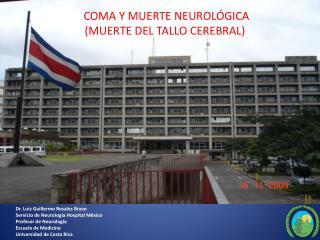 Dr. Luis Guillermo Rosales Bravo Servicio de Neurología Hospital México Profesor de Neurología