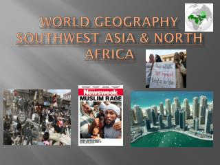 World Geography Southwest  Asia & North Africa