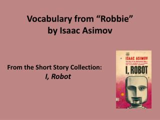 "Vocabulary from ""Robbie"" by Isaac Asimov"
