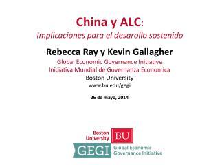 China y  ALC : Implicaciones para el desarollo  sostenido