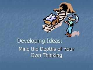 Developing Ideas: