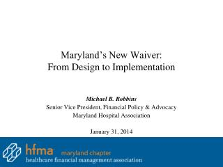 Maryland's New Waiver: From Design to Implementation