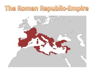 The Roman Republic-Empire