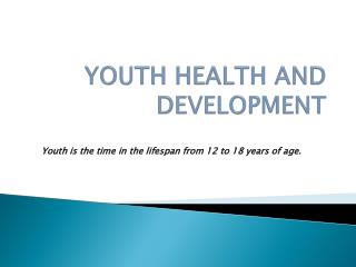 YOUTH HEALTH AND DEVELOPMENT