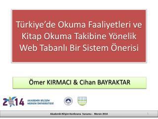 Türkiye'de Okuma Faaliyetleri ve Kitap Okuma Takibine Yönelik Web Tabanlı Bir Sistem Önerisi