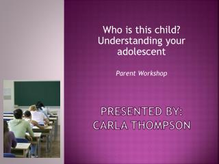Presented By: Carla Thompson