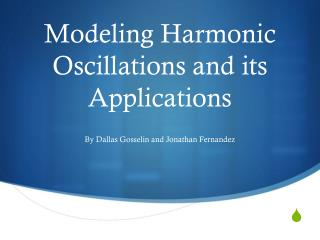 Modeling Harmonic Oscillations and its Applications