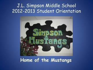 J.L. Simpson Middle School 2012-2013 Student Orientation